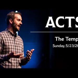 Acts:  The Temple